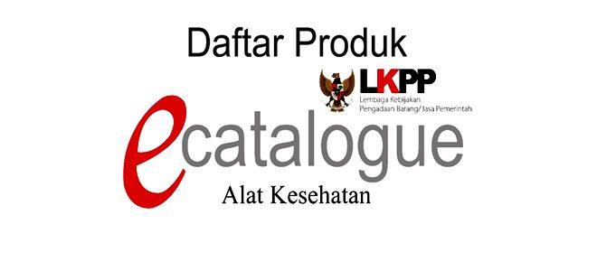 Daftar Produk Alkes e-Catalogue di LKPP